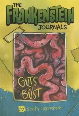 Frankenstein Journals: Guts or Bust by ,Scott Sonneborn