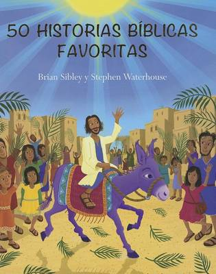 50 Historias Biblicas Favoritas (50 Favorite Bible Stories) by Brian Sibley