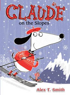 Claude on the Slopes by Alex T Smith