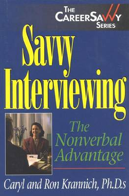 Savvy Interviewing by Caryl Krannich