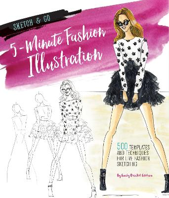 Sketch and Go: 5-Minute Fashion Illustration by Emily Brickel Edelson