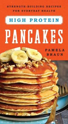 High-Protein Pancakes by Pamela Braun