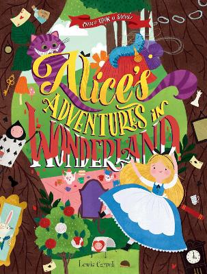 Once Upon a Story: Alice's Adventures in Wonderland by Lewis Carroll