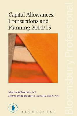 Capital Allowances: Transactions and Planning 2014/15: 2014/15 by Martin Wilson