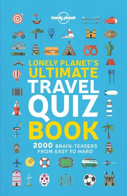 Lonely Planet's Ultimate Travel Quiz Book book