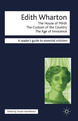 Edith Wharton - The House of Mirth/The Custom of the Country/The Age of Innocence by Stuart Hutchinson