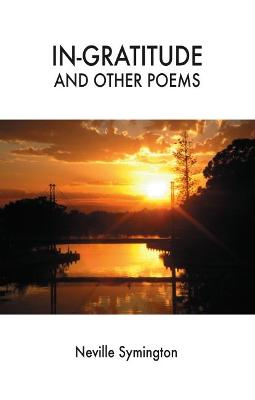 In-gratitude and Other Poems by Neville Symington
