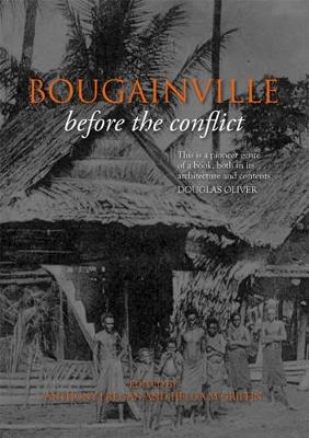 Bougainville Before the Conflict by Anthony J Regan