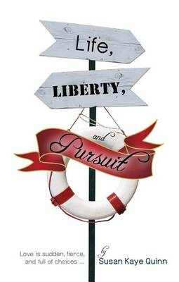 Life, Liberty, and Pursuit by Susan Quinn