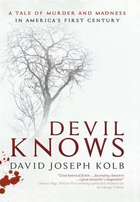Devil Knows by Joseph Kolb