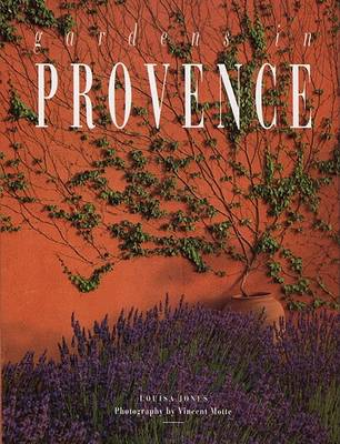 Gardens in Provence by Louisa Jones
