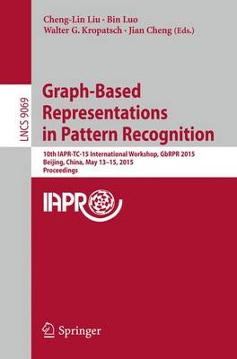 Graph-Based Representations in Pattern Recognition by Cheng-Lin Liu