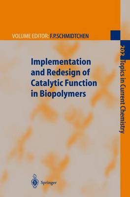 Implementation and Redesign of Catalytic Function in Biopolymers by Franz P. Schmidtchen