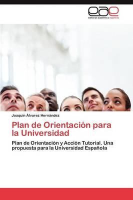 Plan de Orientacion Para La Universidad by Joaqu N Lvarez Hern Ndez