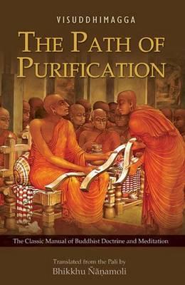 Path of Purification by Bhadantacariya Buddhaghosa