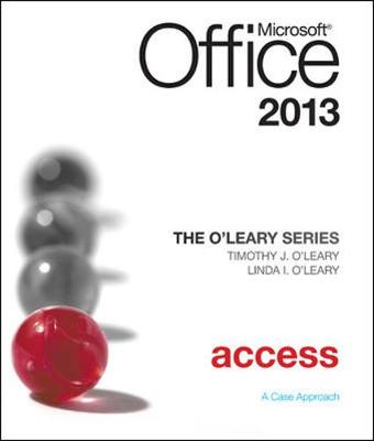 The O'Leary Series: Microsoft Office Access 2013, Introductory by Linda I. O'Leary