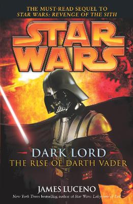 Star Wars: Dark Lord - The Rise of Darth Vader book