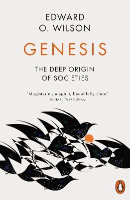 Genesis: The Deep Origin of Societies by Edward O. Wilson