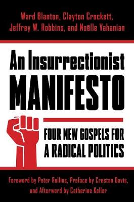 An Insurrectionist Manifesto: Four New Gospels for a Radical Politics book
