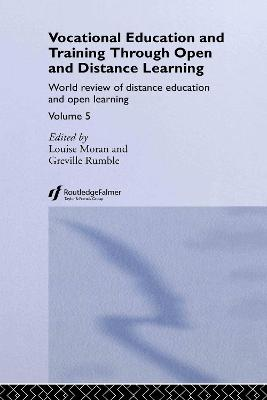 Vocational Education and Training Through Open and Distance Learning  v.5 by Louise Moran