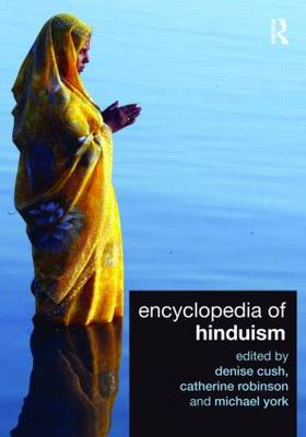 Encyclopedia of Hinduism by Denise Cush