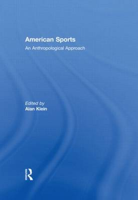 American Sports: An Anthropological Approach book