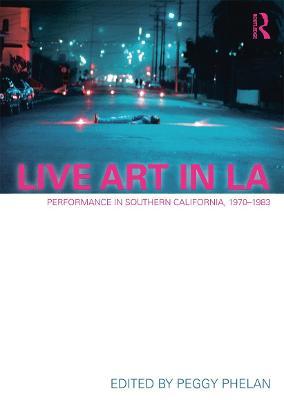 Live Art in LA by Peggy Phelan