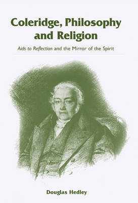 Coleridge, Philosophy and Religion by Douglas Hedley