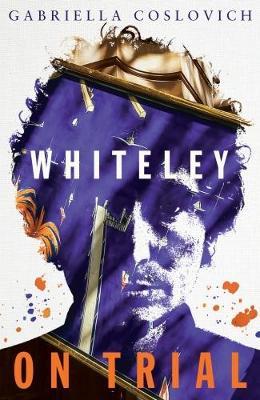 Whiteley on Trial by Gabriella Coslovich
