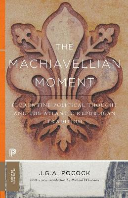 Machiavellian Moment by J. G. A. Pocock