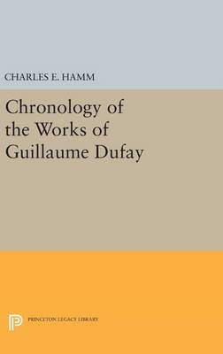 Chronology of the Works of Guillaume Dufay by Charles Hamm