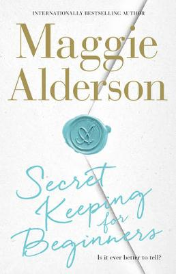Secret Keeping for Beginners by Maggie Alderson