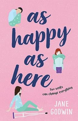 As Happy as Here by Jane Godwin