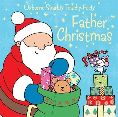 Father Christmas Sparkly Touchy-Feely by Fiona Watt