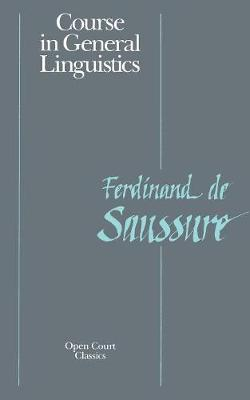 Course in General Linguistics by Ferdinand la Saussure