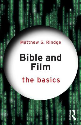 Bible and Film: The Basics book