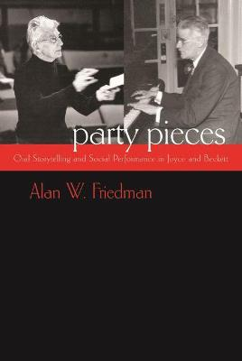 Party Pieces by Alan Friedman