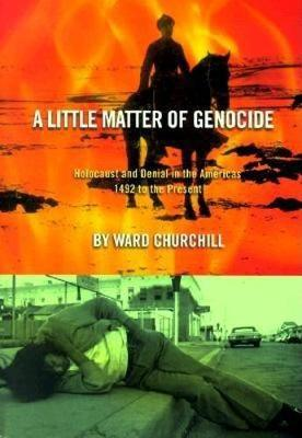 A Little Matter of Genocide by Ward Churchill