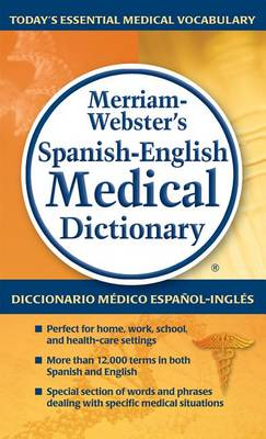 Merriam-Webster's Spanish-English Medical Dictionary by Merriam-Webster Inc.