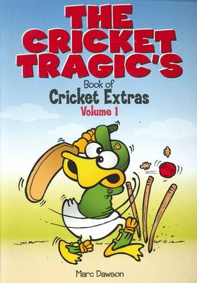 Cricket Tragics Book of Cricket Extra V1 by Marc Dawson