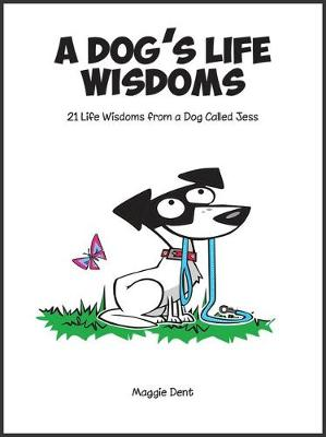 Dog's Life Wisdoms by Maggie Dent