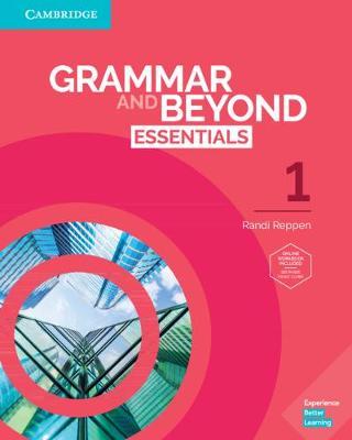 Grammar and Beyond: Grammar and Beyond Essentials Level 1 Student's Book with Online Workbook by Randi Reppen