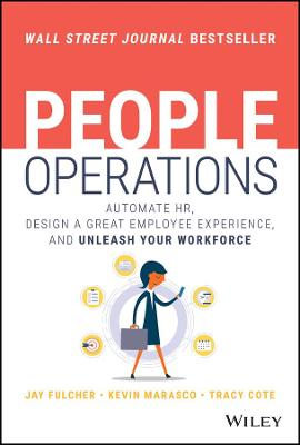 People Operations: Automate HR, Design a Great Employee Experience, and Unleash Your Workforce book
