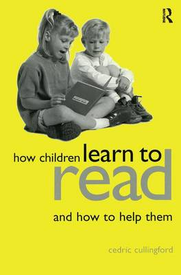 How Children Learn to Read and How to Help Them by Cedric Cullingford