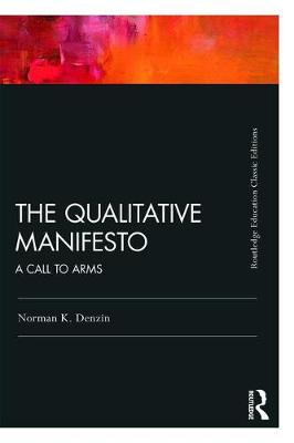 The Qualitative Manifesto: A Call to Arms by Norman K. Denzin