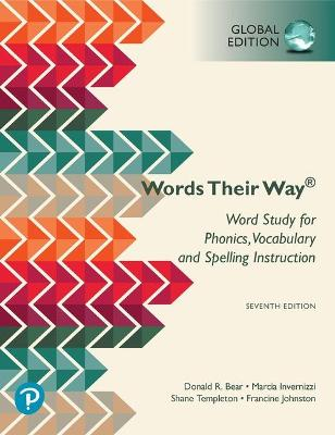Words Their Way: Word Study for  Phonics, Vocabulary, and Spelling Instruction, Global Edition by Donald R. Bear