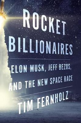 Rocket Billionaires by Tim Fernholz
