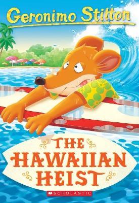 Hawaiian Heist #72 by Geronimo Stilton