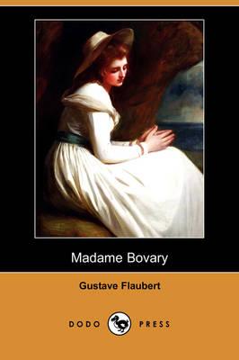 Madame Bovary (Dodo Press) by Gustave Flaubert