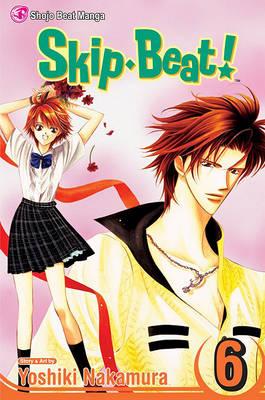 Skip Beat!, Vol. 6 by Yoshiki Nakamura